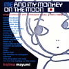 me and my monkey on the moon single collection and unreleased tracks [1995-1999]